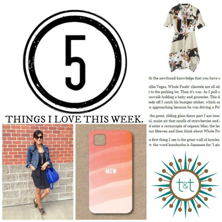 5 things i love this week -- edition 1