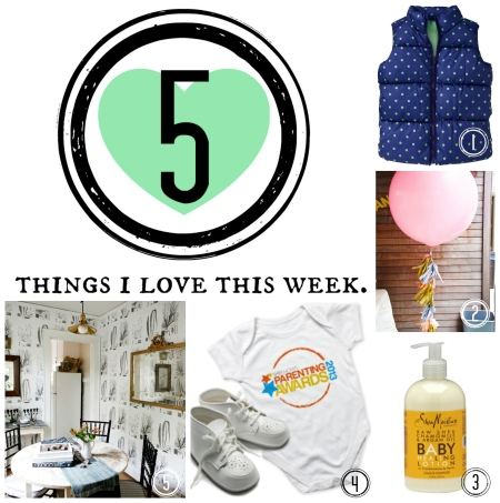 5 things i love this week -- edition 3