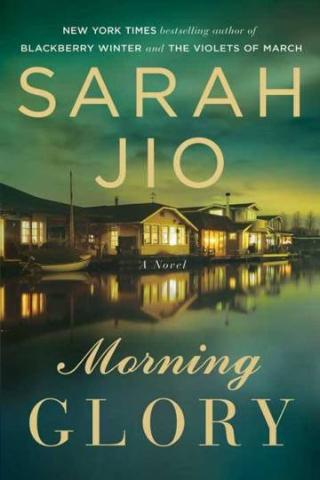 MORNING GLORY by Sarah Jio.